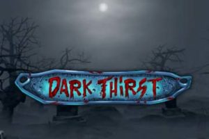 DARK THIRST at conquer casino