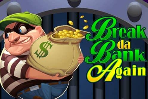 Break Da Bank Again at conquer casino