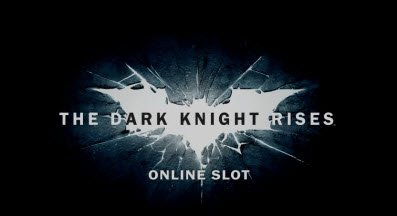 the Dark Knight Rises at boyle casino