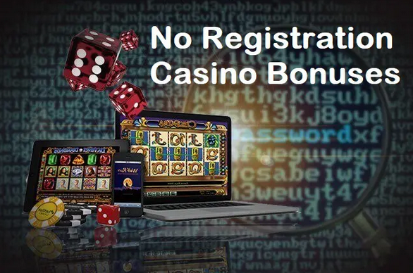 no registration casino bonuses